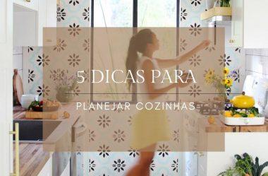 5 dicas para planejar uma cozinha