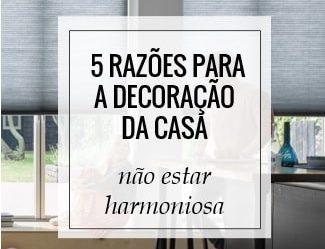 5 razões para a decoração da casa não estar harmoniosa