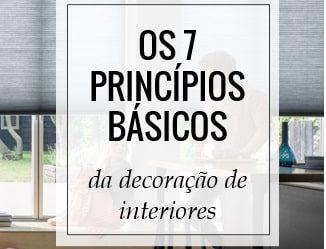 Os 7 princípios básicos da Decoração de Interiores- Tutorial